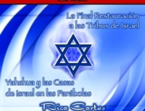 La Restauracion de Israel y las Parabolas de Yeshua parte 3